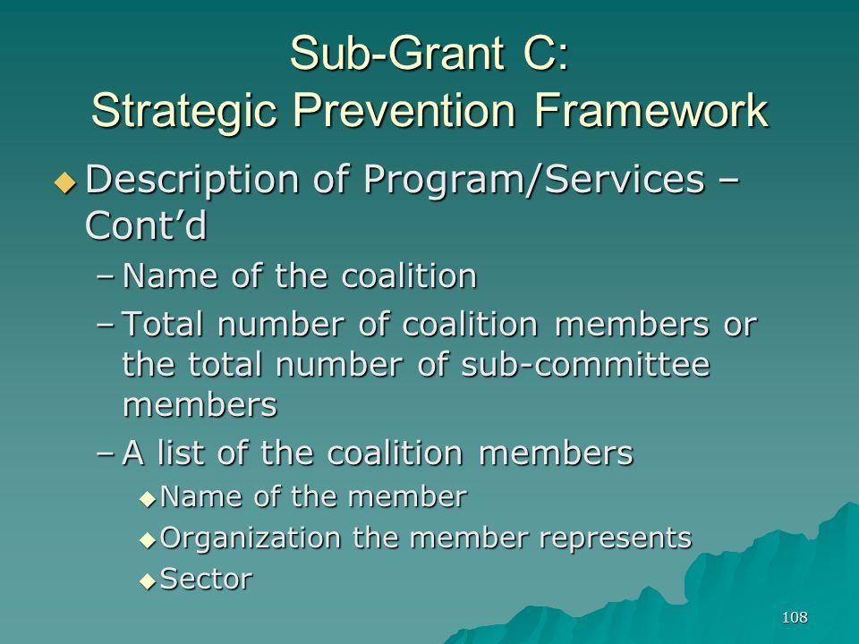 108 Sub-Grant C: Strategic Prevention Framework Description of Program/Services – Contd Description of Program/Services – Contd –Name of the coalition