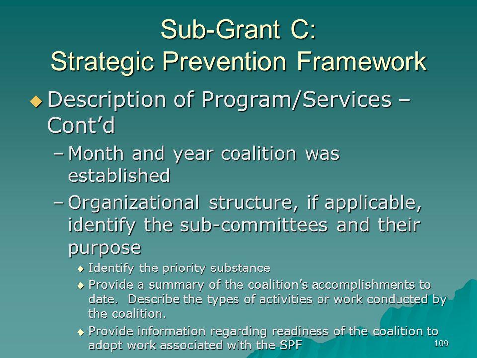 109 Sub-Grant C: Strategic Prevention Framework Description of Program/Services – Contd Description of Program/Services – Contd –Month and year coalit