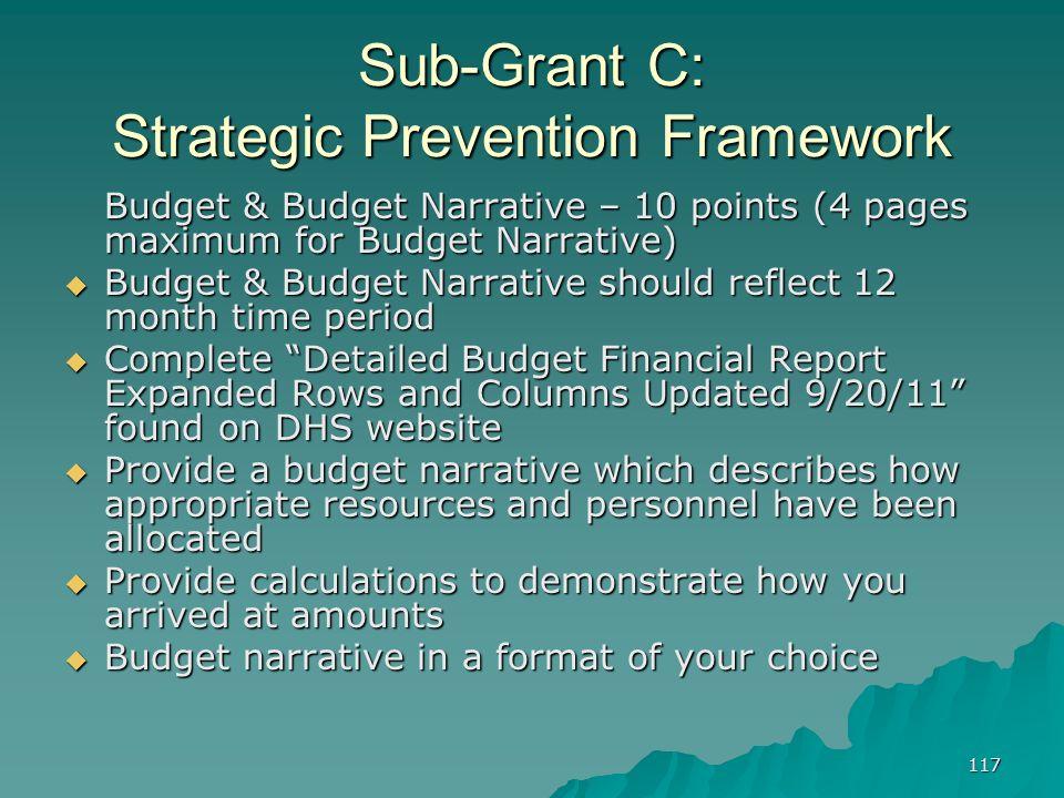 117 Sub-Grant C: Strategic Prevention Framework Budget & Budget Narrative – 10 points (4 pages maximum for Budget Narrative) Budget & Budget Narrative