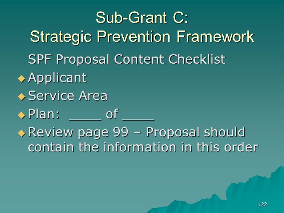 122 Sub-Grant C: Strategic Prevention Framework SPF Proposal Content Checklist Applicant Applicant Service Area Service Area Plan: ____ of ____ Plan: