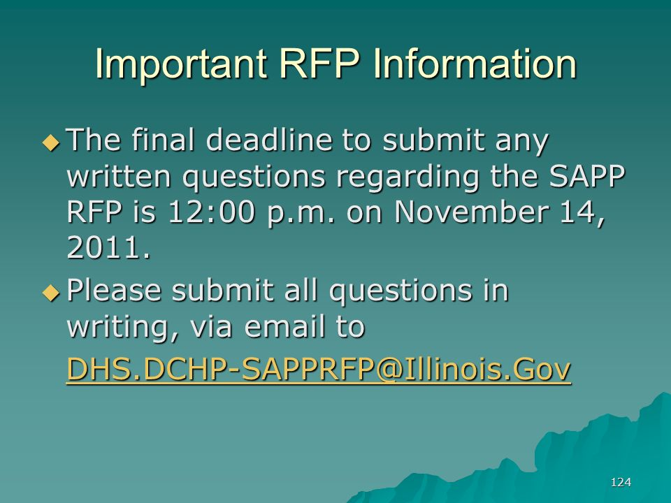 124 Important RFP Information The final deadline to submit any written questions regarding the SAPP RFP is 12:00 p.m. on November 14, 2011. The final