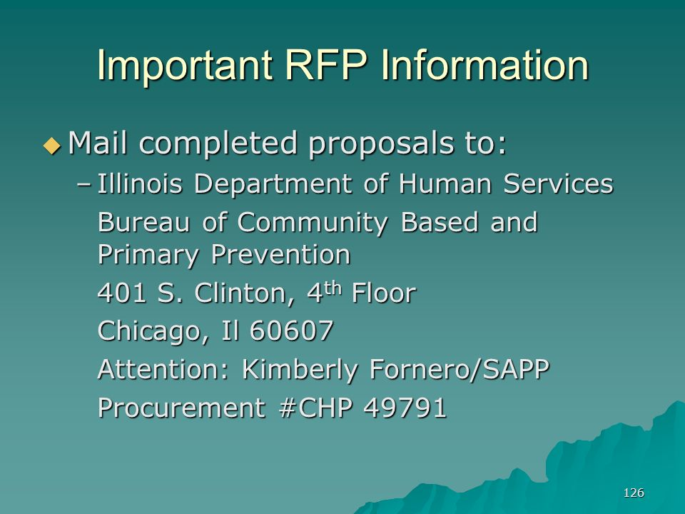 126 Important RFP Information Mail completed proposals to: Mail completed proposals to: –Illinois Department of Human Services Bureau of Community Bas