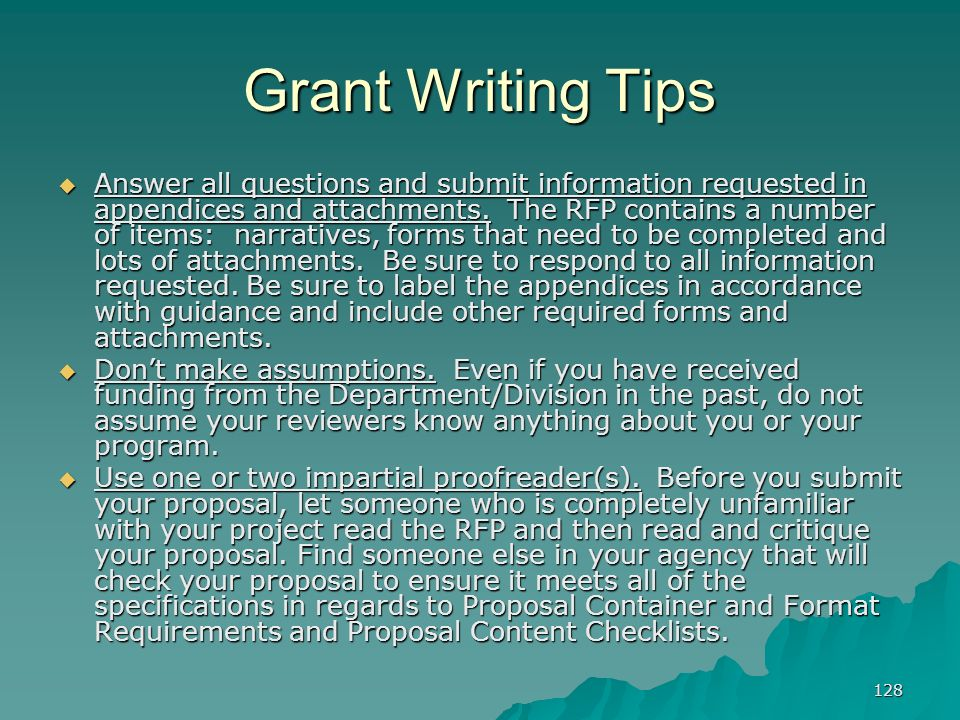 128 Grant Writing Tips Answer all questions and submit information requested in appendices and attachments. The RFP contains a number of items: narrat