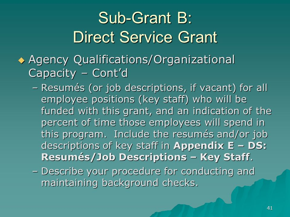41 Sub-Grant B: Direct Service Grant Agency Qualifications/Organizational Capacity – Contd Agency Qualifications/Organizational Capacity – Contd –Resu
