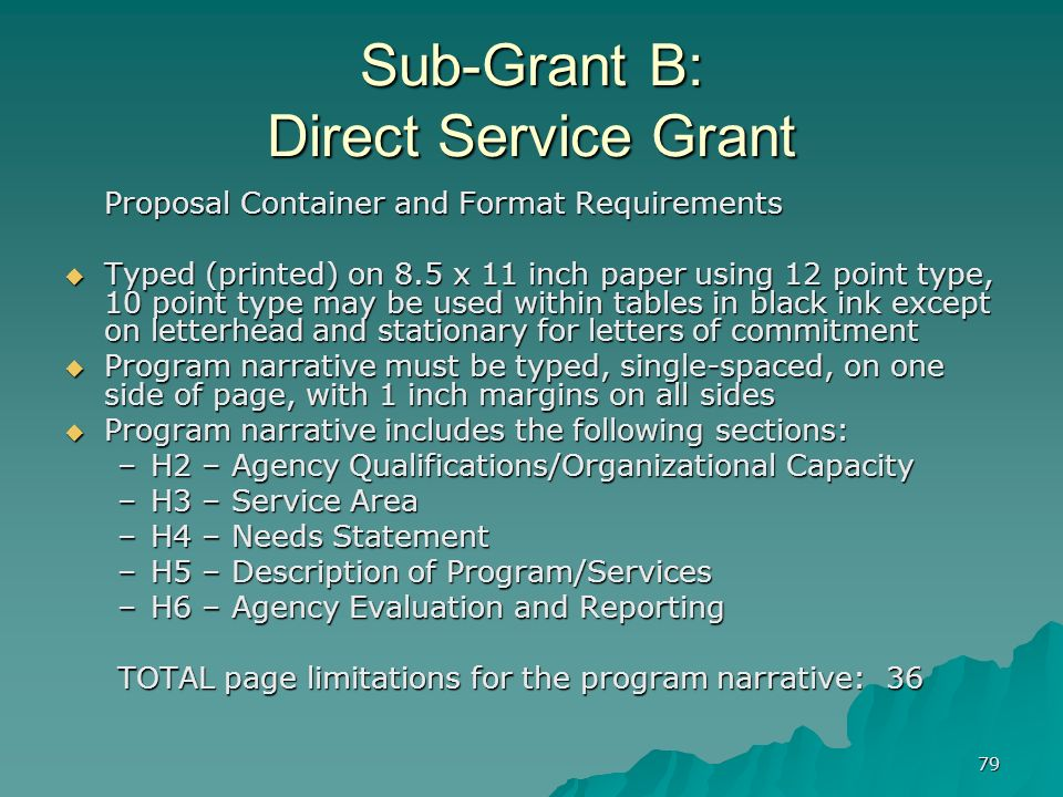 79 Sub-Grant B: Direct Service Grant Proposal Container and Format Requirements Typed (printed) on 8.5 x 11 inch paper using 12 point type, 10 point t