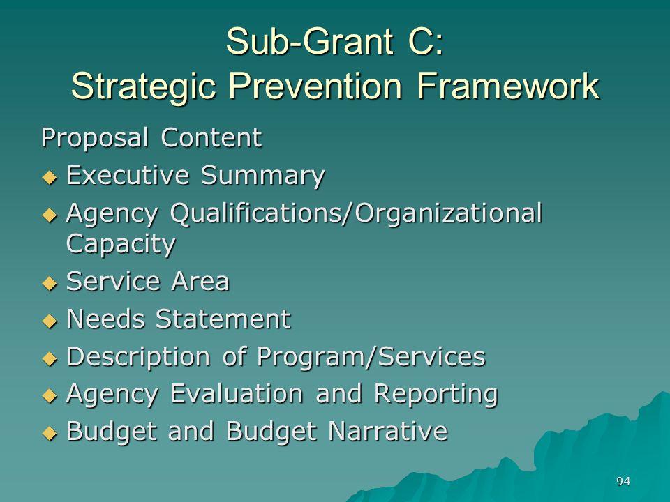 94 Sub-Grant C: Strategic Prevention Framework Proposal Content Executive Summary Executive Summary Agency Qualifications/Organizational Capacity Agen