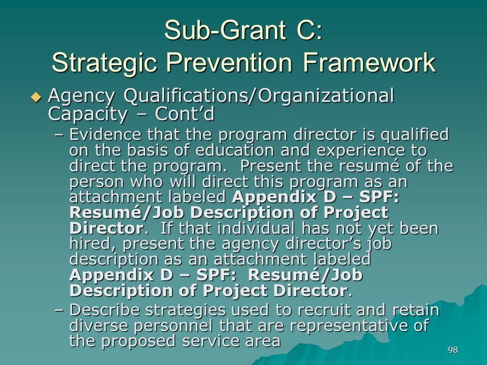 98 Sub-Grant C: Strategic Prevention Framework Agency Qualifications/Organizational Capacity – Contd Agency Qualifications/Organizational Capacity – C