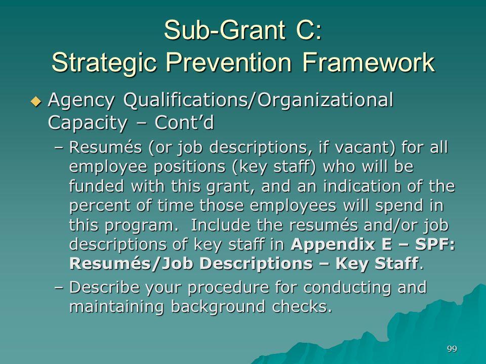 99 Sub-Grant C: Strategic Prevention Framework Agency Qualifications/Organizational Capacity – Contd Agency Qualifications/Organizational Capacity – C