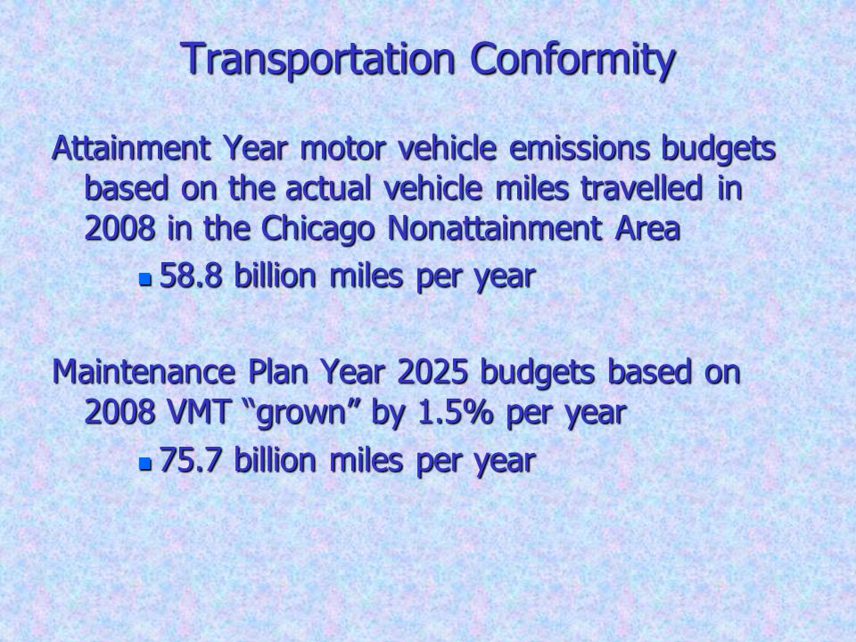 Transportation Conformity Attainment Year motor vehicle emissions budgets based on the actual vehicle miles travelled in 2008 in the Chicago Nonattain