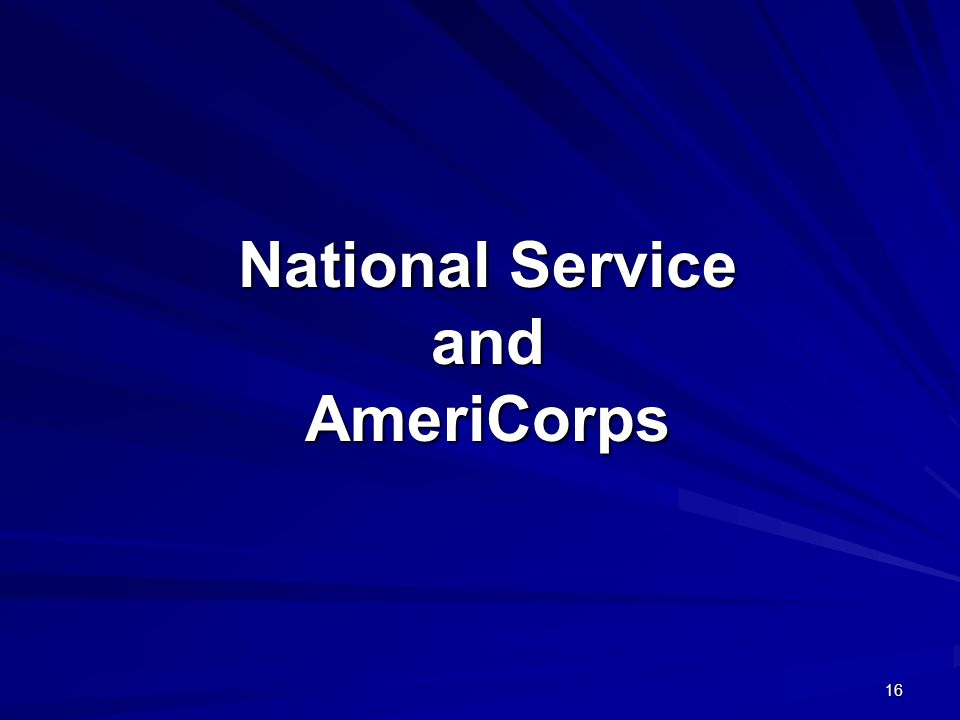 16 National Service and AmeriCorps