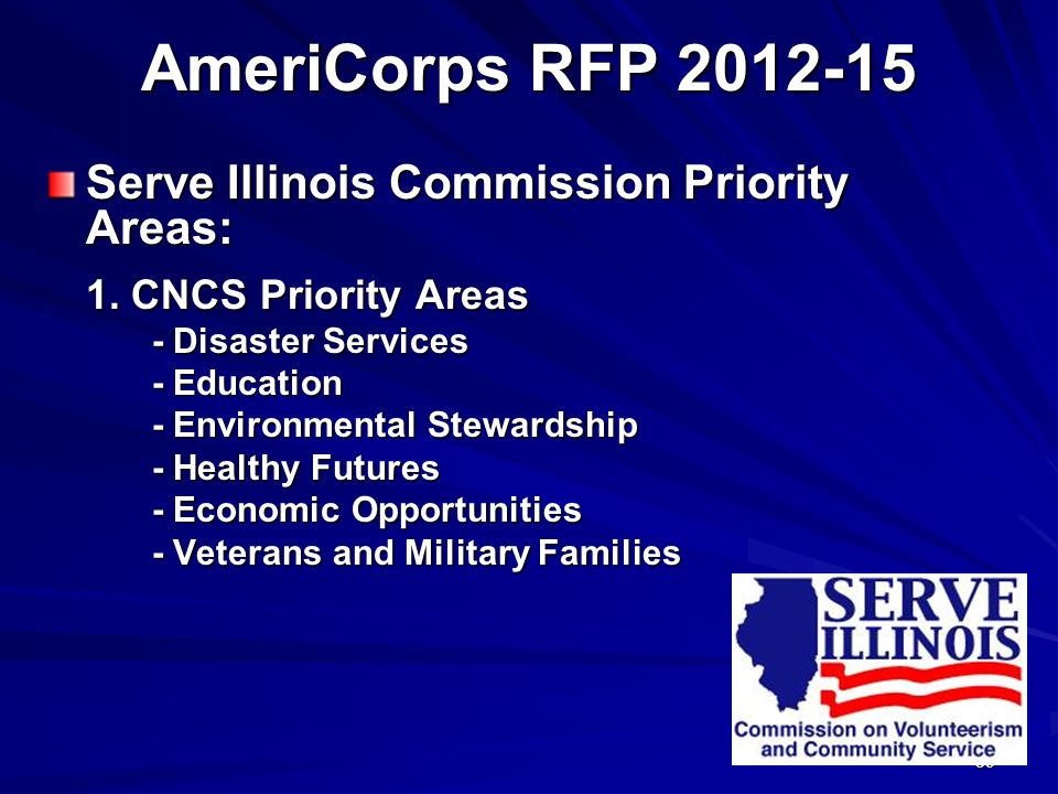 39 AmeriCorps RFP 2012-15 Serve Illinois Commission Priority Areas: 1.
