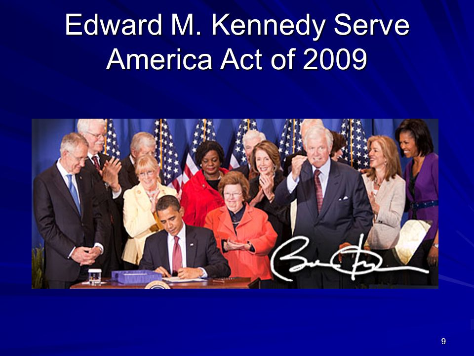 9 Edward M. Kennedy Serve America Act of 2009