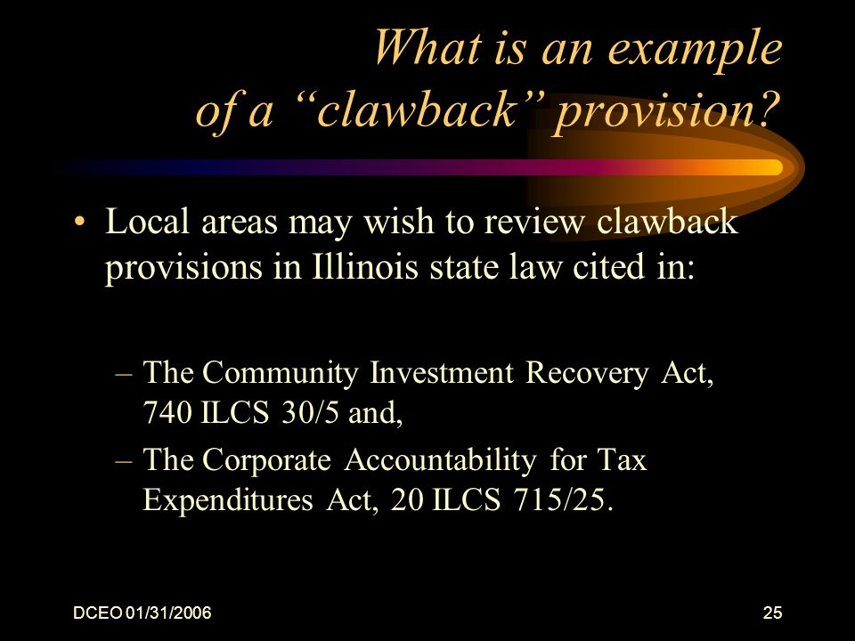 DCEO 01/31/200625 What is an example of a clawback provision.