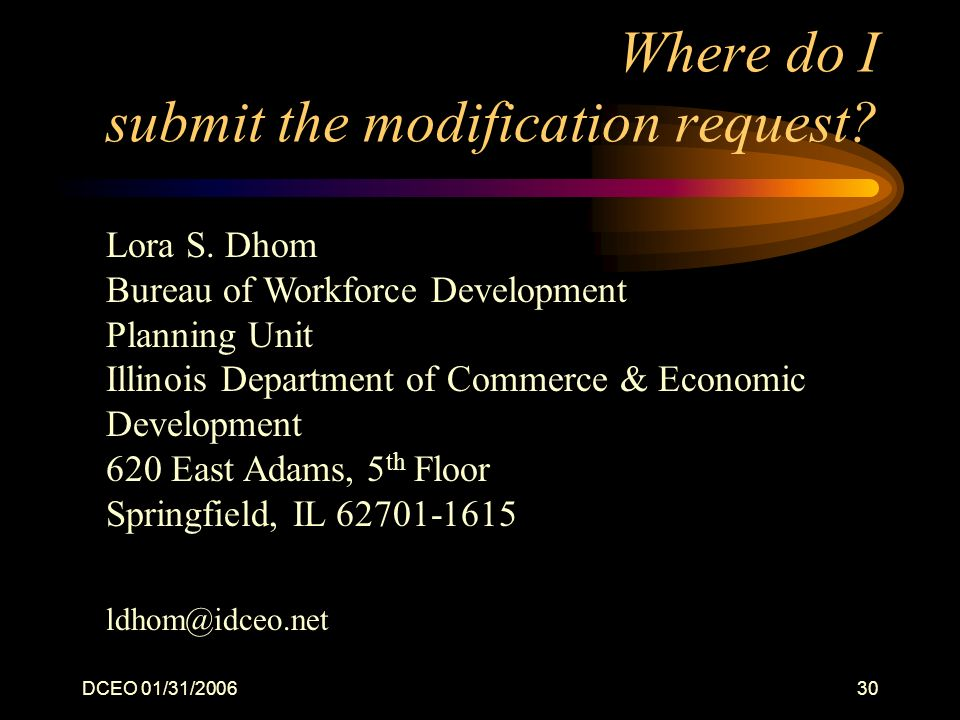 DCEO 01/31/200630 Where do I submit the modification request.