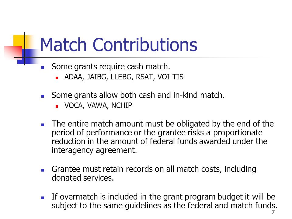 7 Match Contributions Some grants require cash match.