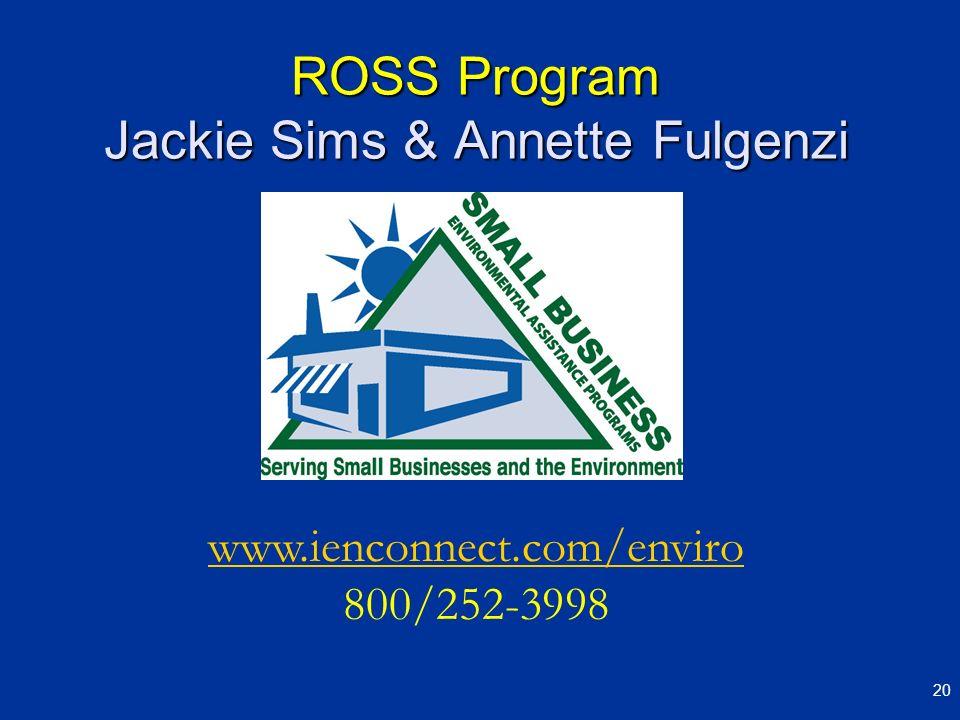 ROSS Program Jackie Sims & Annette Fulgenzi 20 www.ienconnect.com/enviro 800/252-3998