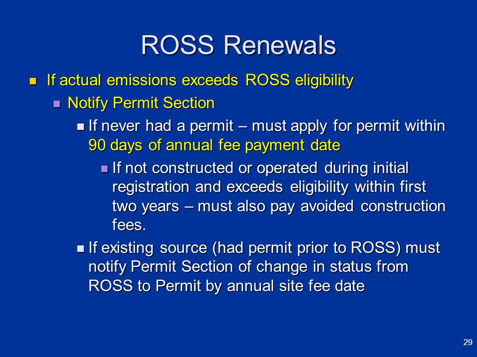 ROSS Renewals If actual emissions exceeds ROSS eligibility If actual emissions exceeds ROSS eligibility Notify Permit Section Notify Permit Section If