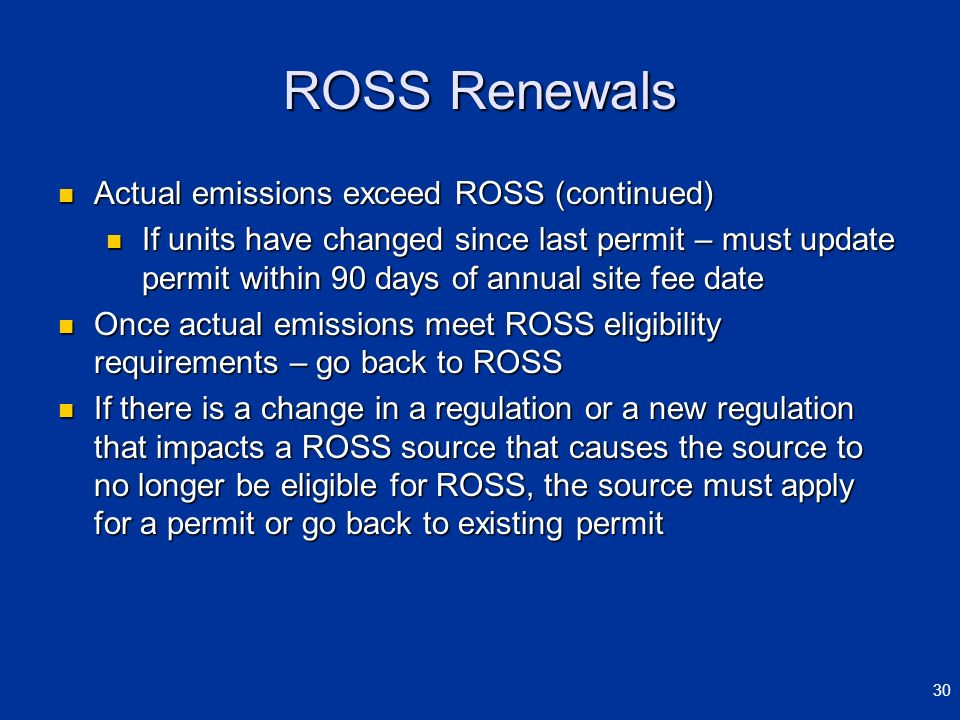ROSS Renewals Actual emissions exceed ROSS (continued) Actual emissions exceed ROSS (continued) If units have changed since last permit – must update