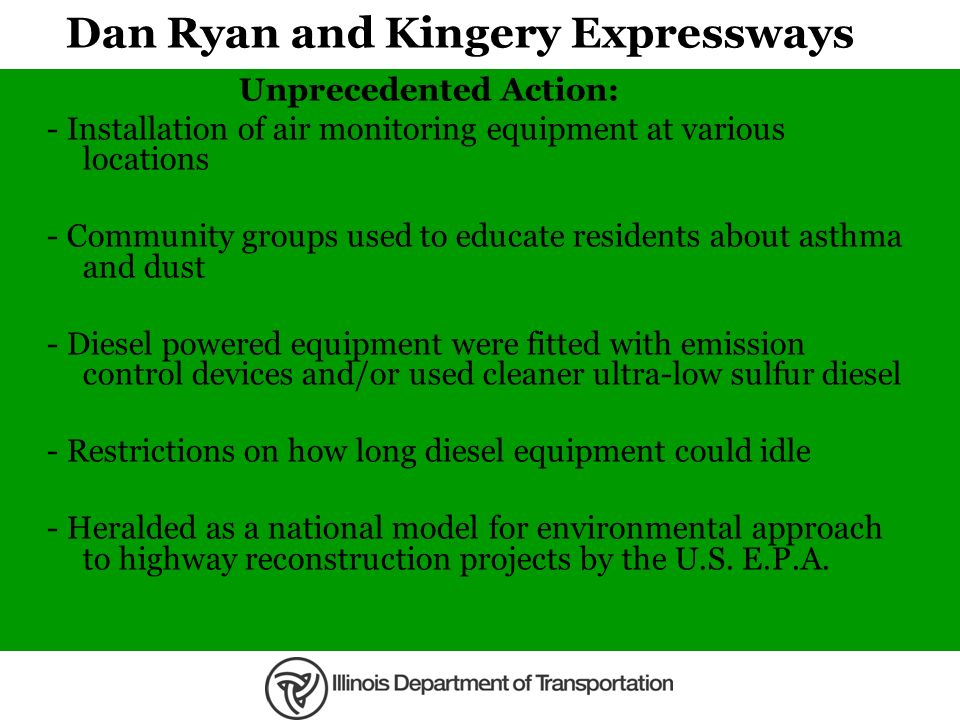 Dan Ryan and Kingery Expressways Unprecedented Action: - Installation of air monitoring equipment at various locations - Community groups used to educ