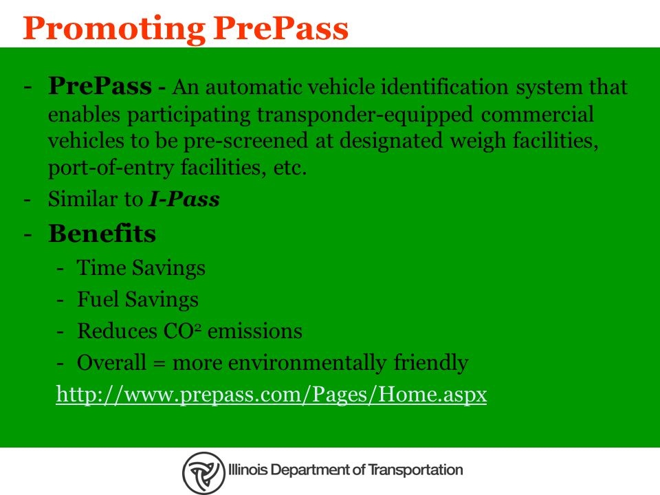 Promoting PrePass -PrePass - An automatic vehicle identification system that enables participating transponder-equipped commercial vehicles to be pre-