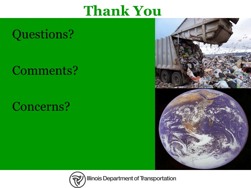 Thank You Questions? Comments? Concerns?