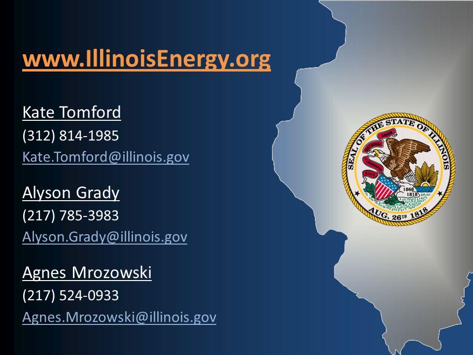 www.IllinoisEnergy.org Kate Tomford (312) 814-1985 Kate.Tomford@illinois.gov Alyson Grady (217) 785-3983 Alyson.Grady@illinois.gov Agnes Mrozowski (217) 524-0933 Agnes.Mrozowski@illinois.gov