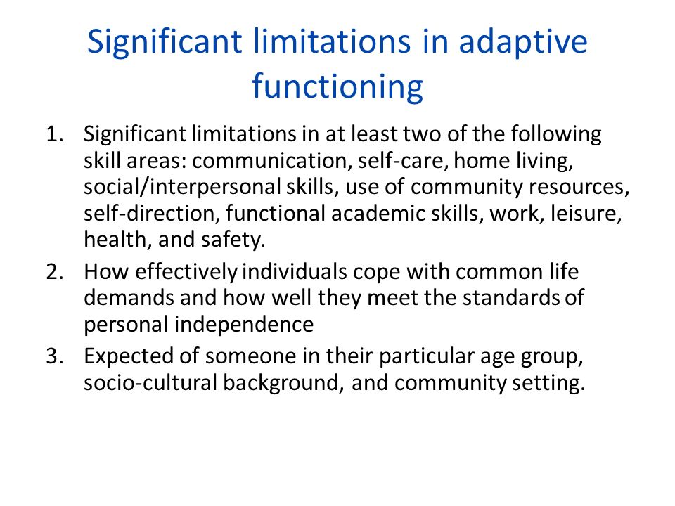 ICAP Adaptive Behavior Domains 1.Motor skills 2.Social and communication skills 3.Personal living skills 4.Community living skills
