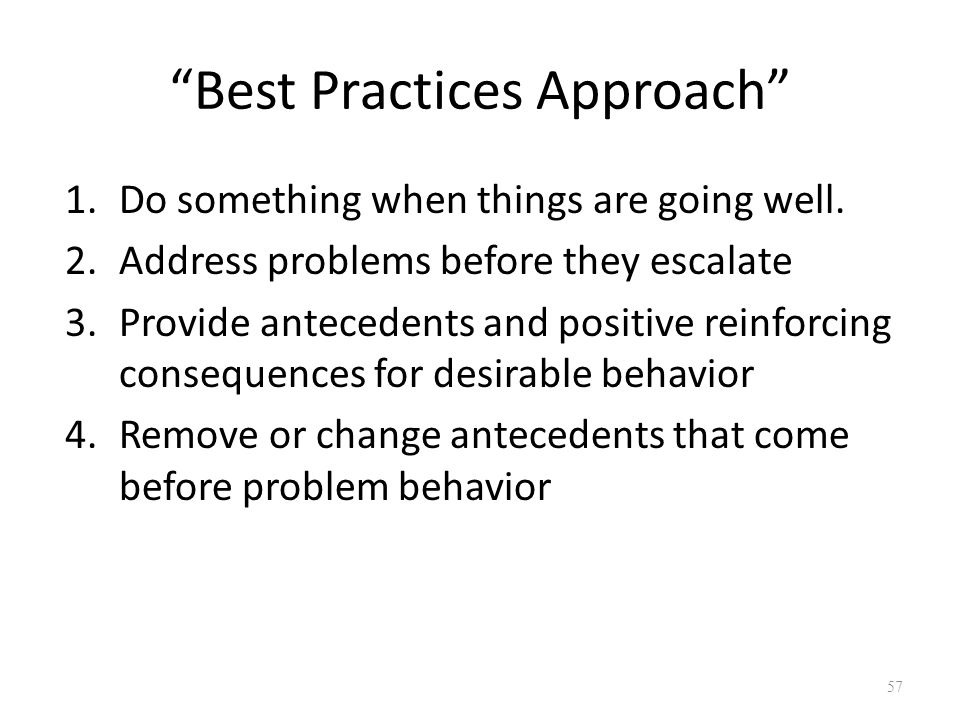 Best Practices Approach 1.Do something when things are going well.