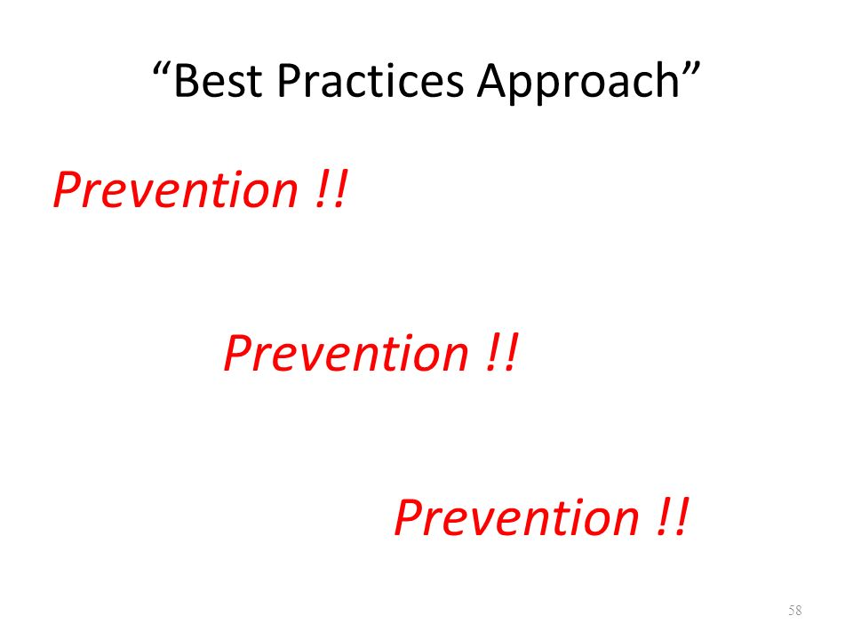 Best Practices Approach Prevention !! 58