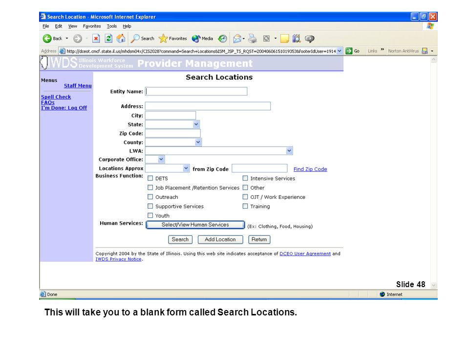 This will take you to a blank form called Search Locations. Slide 48
