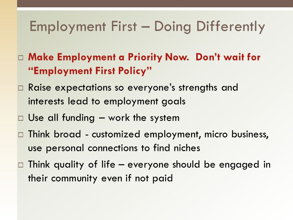 Make Employment a Priority Now.