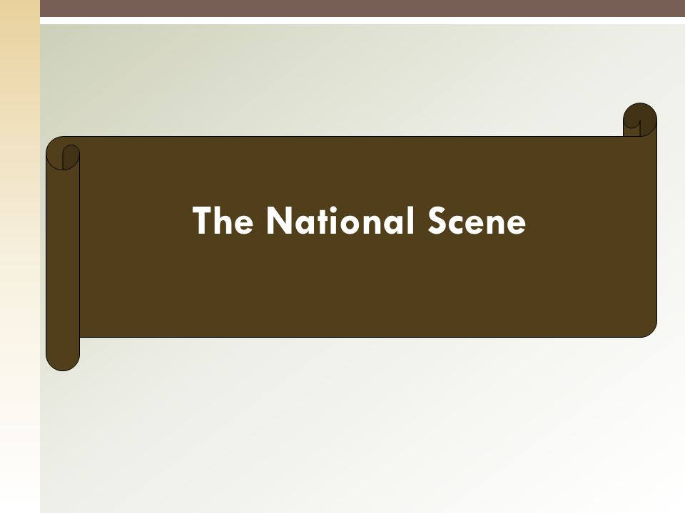 The National Scene