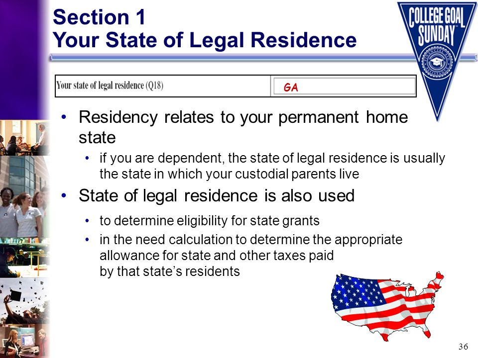 36 Section 1 Your State of Legal Residence Residency relates to your permanent home state if you are dependent, the state of legal residence is usuall