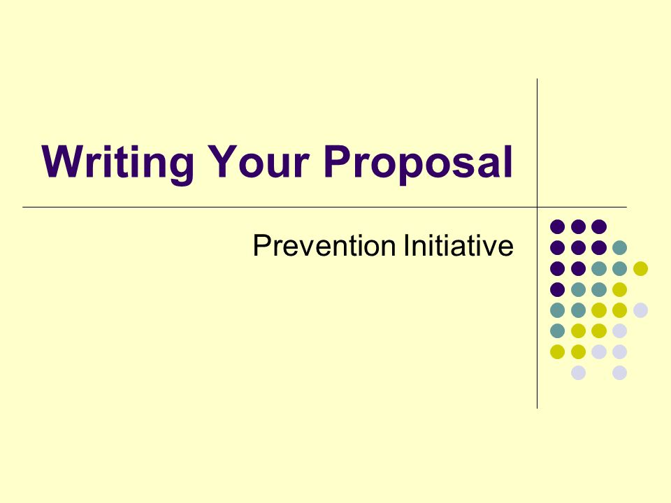 Writing Your Proposal Prevention Initiative