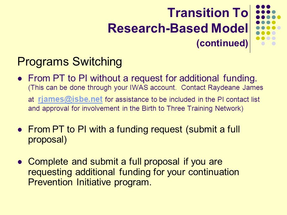 Transition To Research-Based Model (continued) Programs Switching From PT to PI without a request for additional funding.