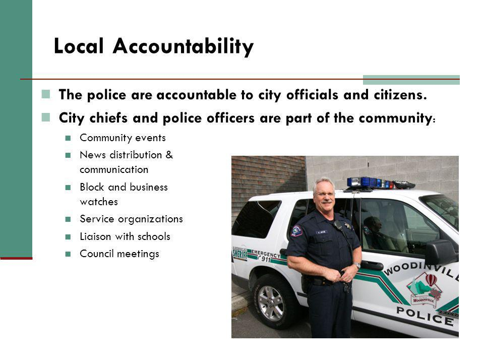 The police are accountable to city officials and citizens. City chiefs and police officers are part of the community : Community events News distribut
