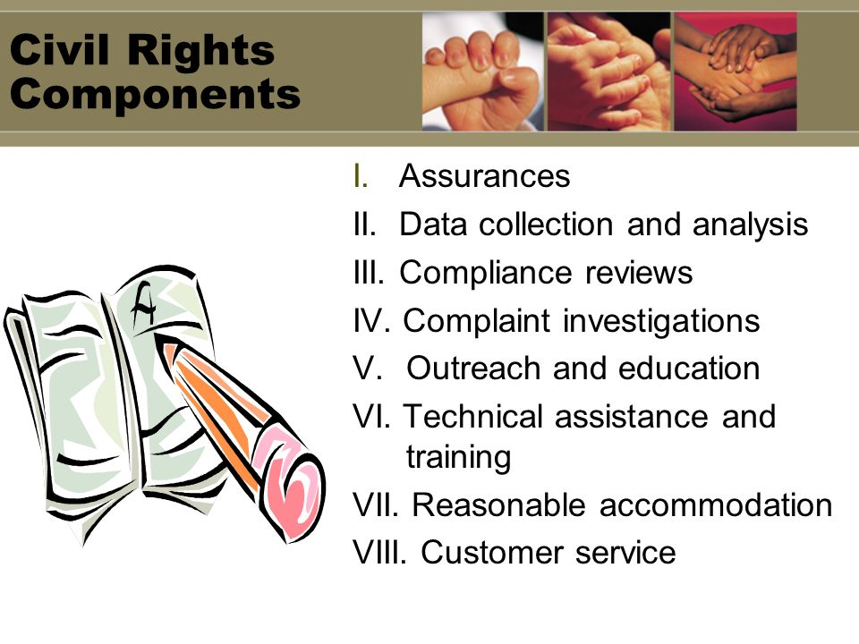 Civil Rights Components I. Assurances II. Data collection and analysis III.