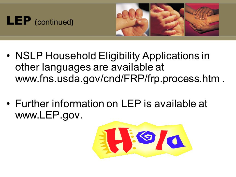 LEP (continued) NSLP Household Eligibility Applications in other languages are available at