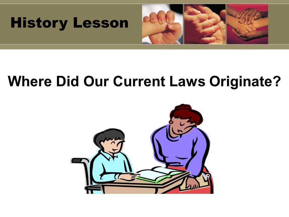 Where Did Our Current Laws Originate History Lesson