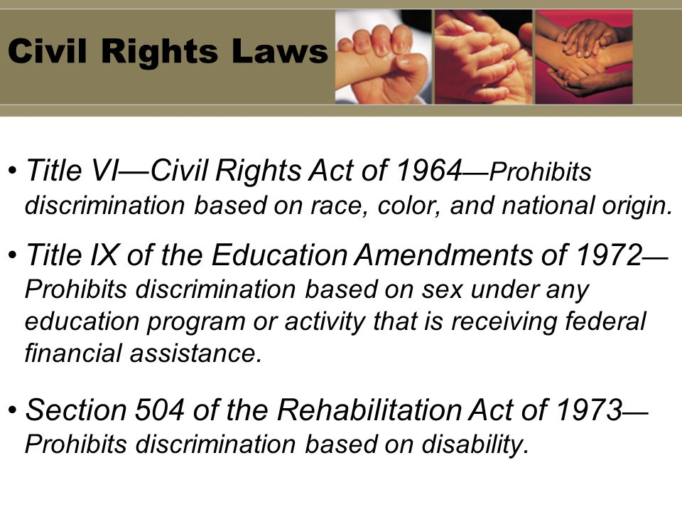 Civil Rights Laws Title VICivil Rights Act of 1964Prohibits discrimination based on race, color, and national origin.