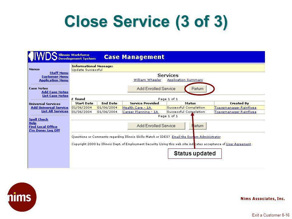 Exit a Customer 8-16 Close Service (3 of 3) Status updated