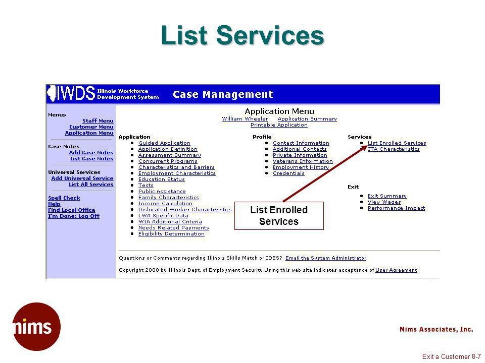 Exit a Customer 8-7 List Services List Enrolled Services