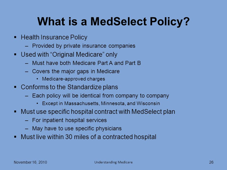 What is a MedSelect Policy.