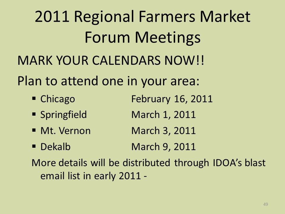 49 2011 Regional Farmers Market Forum Meetings MARK YOUR CALENDARS NOW!.
