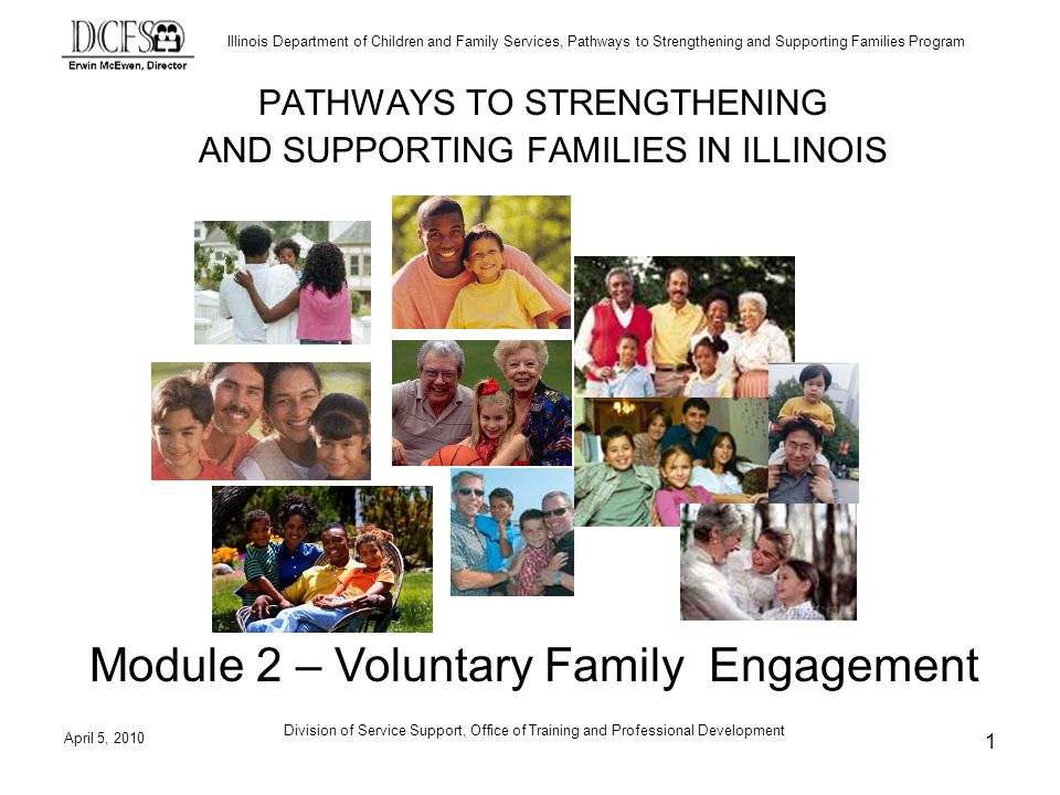 Illinois Department of Children and Family Services, Pathways to Strengthening and Supporting Families Program Assumptions Activity Objectives 1.To demonstrate how we make assumptions/judgments about people based on ethnicity, gender, dress, body language and other factors that are a result of our learning and conditioning.