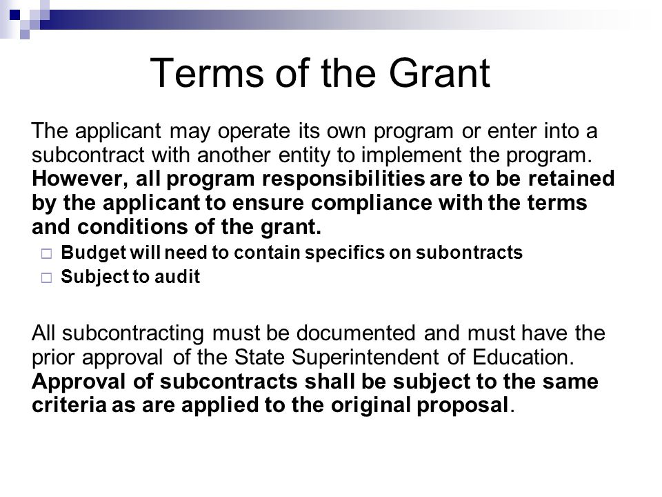 Terms of the Grant The applicant may operate its own program or enter into a subcontract with another entity to implement the program. However, all pr