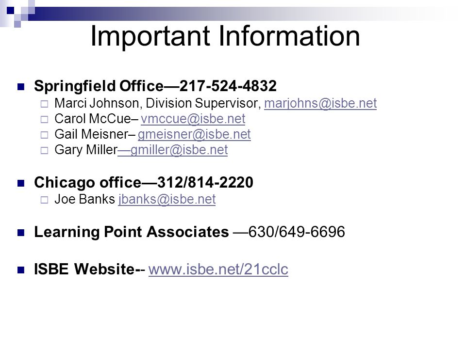 Important Information Springfield Office217-524-4832 Marci Johnson, Division Supervisor, marjohns@isbe.netmarjohns@isbe.net Carol McCue– vmccue@isbe.n