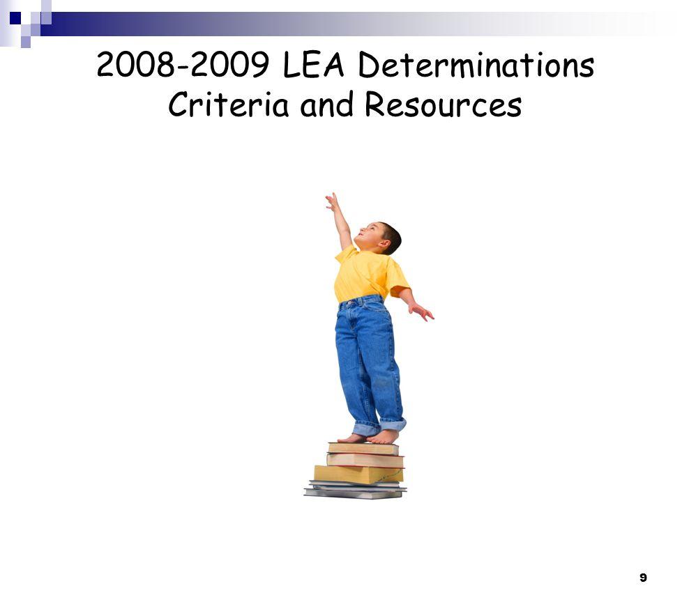 9 2008-2009 LEA Determinations Criteria and Resources