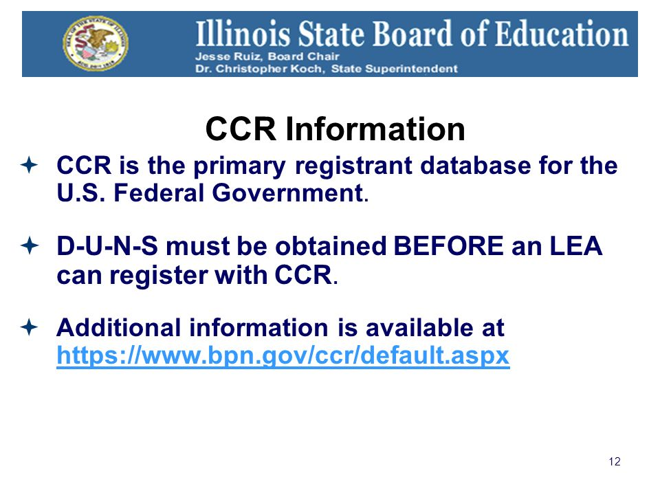 12 CCR Information CCR is the primary registrant database for the U.S.