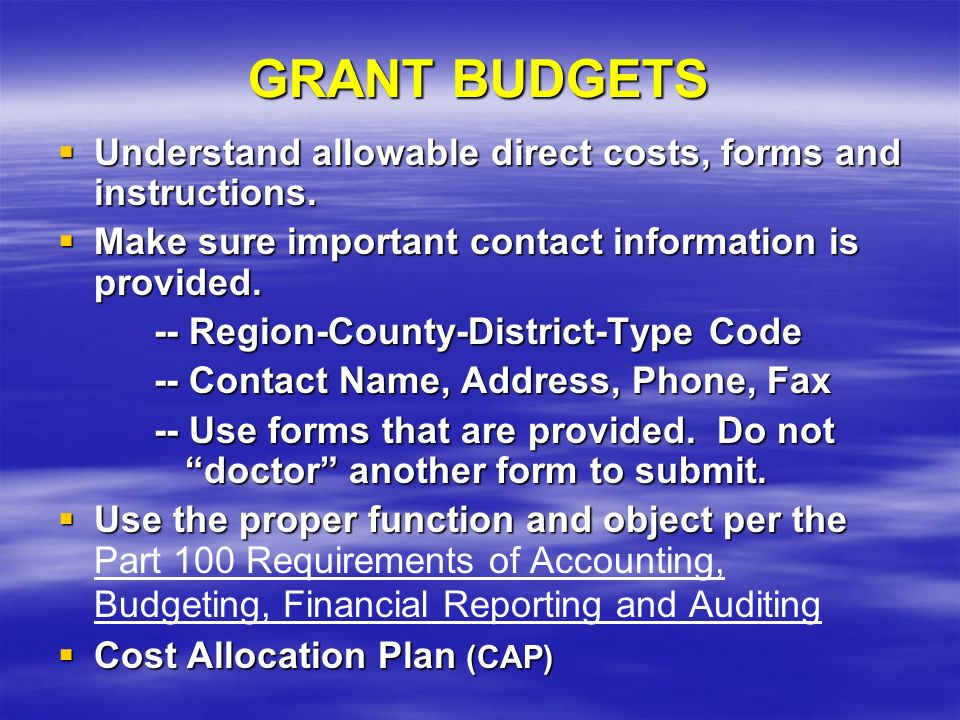 GRANT BUDGETS Understand allowable direct costs, forms and instructions.